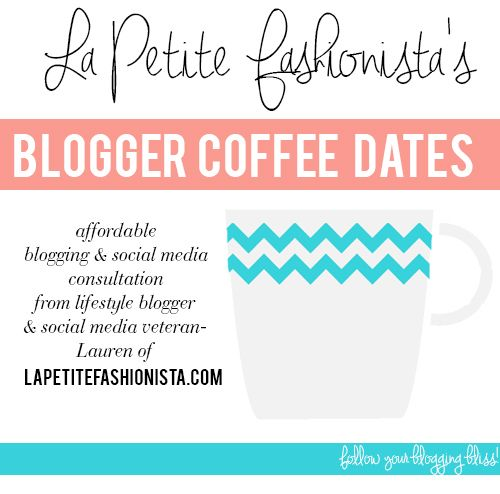 Want to find your blogging bliss? Click here for more info on LPF's blogger coffee dates- personalized & affordable blogging/social media consulting in a fun & friendly video conference! Re-pin for a chance to win a free consultation! http://lapetitefashionista.blogspot.com/2013/07/hire-me-for-blogger-coffee-date.html