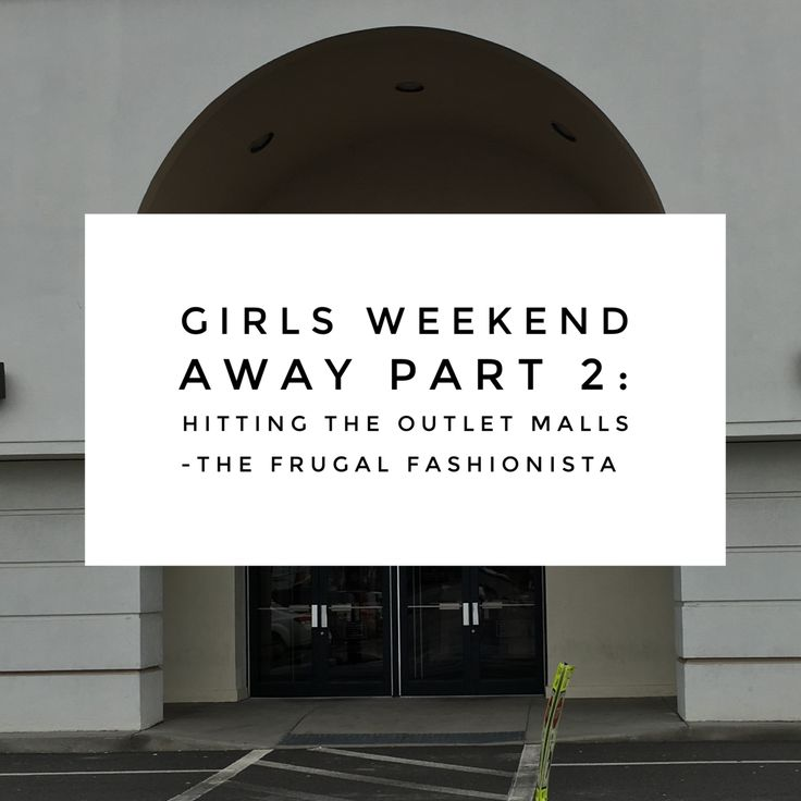 Girls Weekend Away Part 2: Hitting the Outlet Malls http://thefrugalfashionistacdn.com/girls-weekend-away-part-2-hitting-outlet-malls/