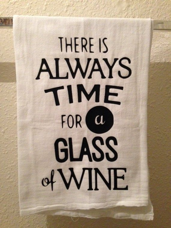 Kitchen Towel Always Time For A Glass Of Wine Funny Home Decor