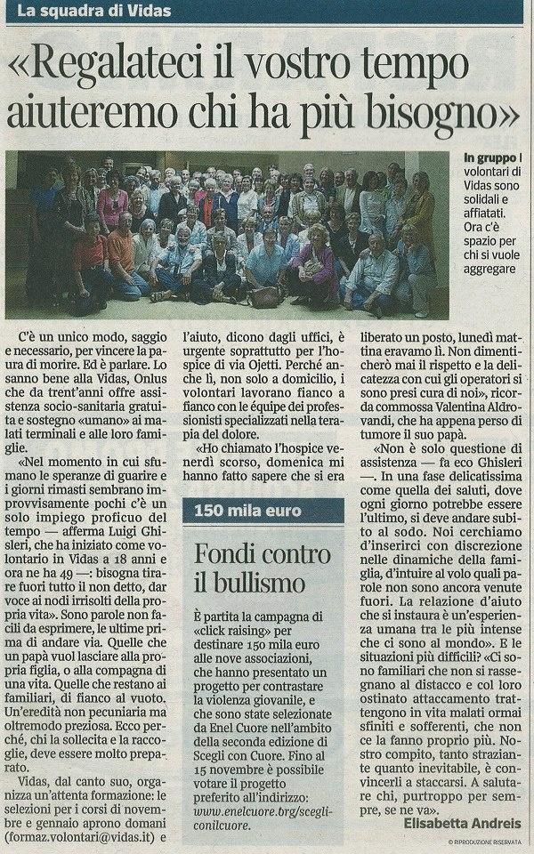 La squadra Vidas cerca volontari. Le info su www.vidas.it Sulle pagine della città del bene il Corriere della sera del 30 settembre ha dedicato ampio spazio a Vidas