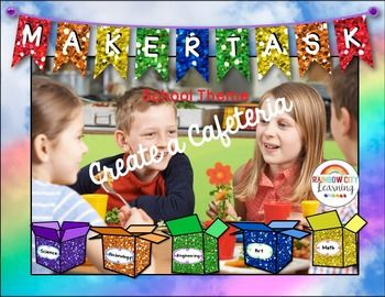 Maker Task: Create a Cafeteria by Rainbow City Learning | TpT
