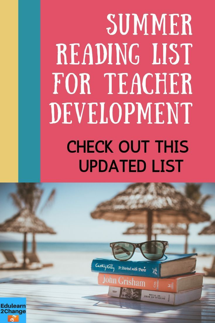 Summer Reading List For And By Teachers >> Summer Reading List For Teacher Development Teacher Stuff