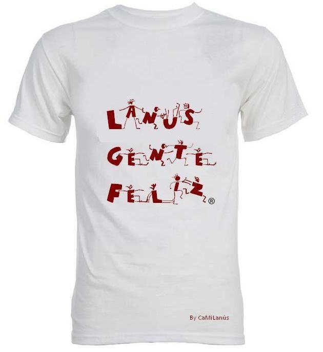 Merchandising. Remera Lanus Gente Feliz. Hacenos tu pedido a info@camilanus.com.ar
