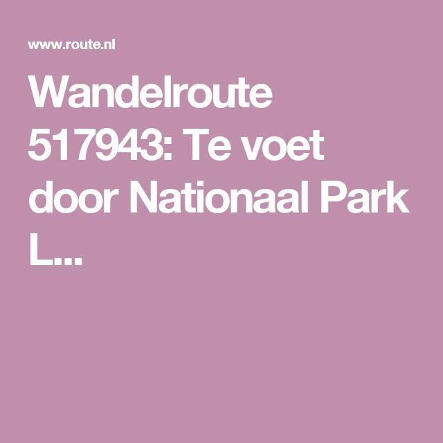 Wandelroute 517943: Te voet door Nationaal Park L...