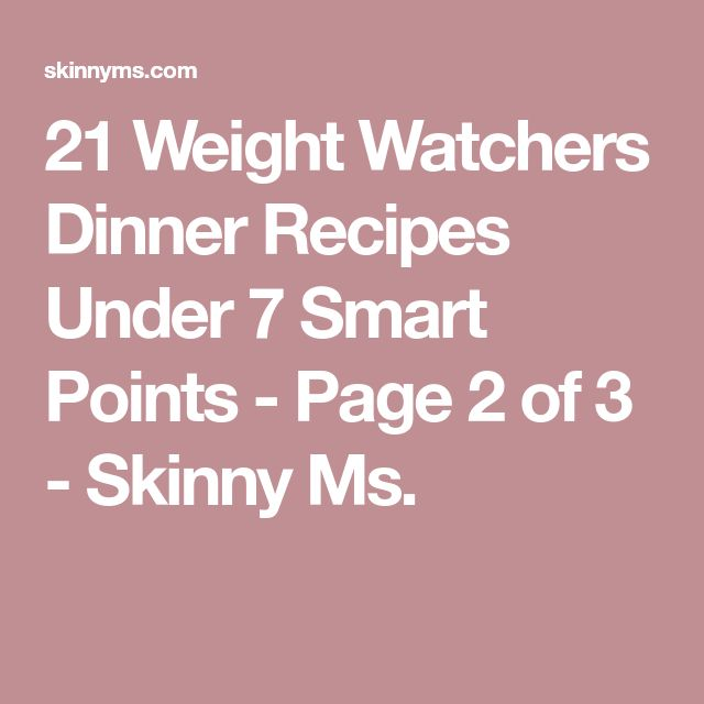 21 Weight Watchers Dinner Recipes Under 7 Smart Points - Page 2 of 3 - Skinny Ms.