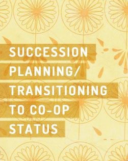 Succession Planning / Transitioning to Co-op Status   Cultivating Food Coops