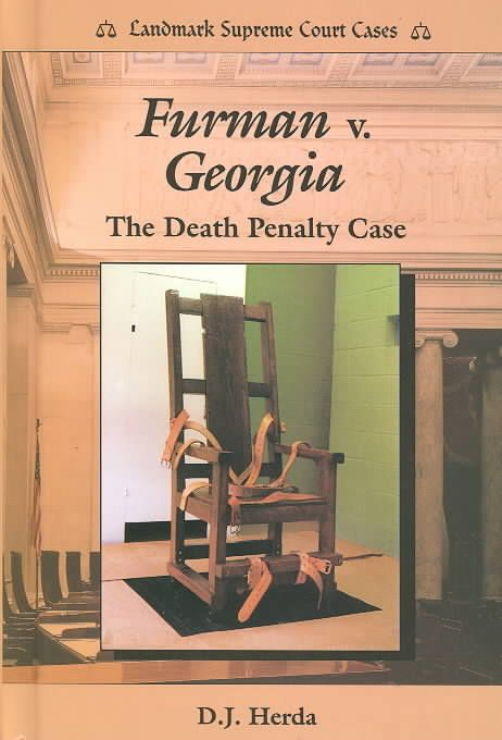 Furman V. Georgia: The Death Penalty Case