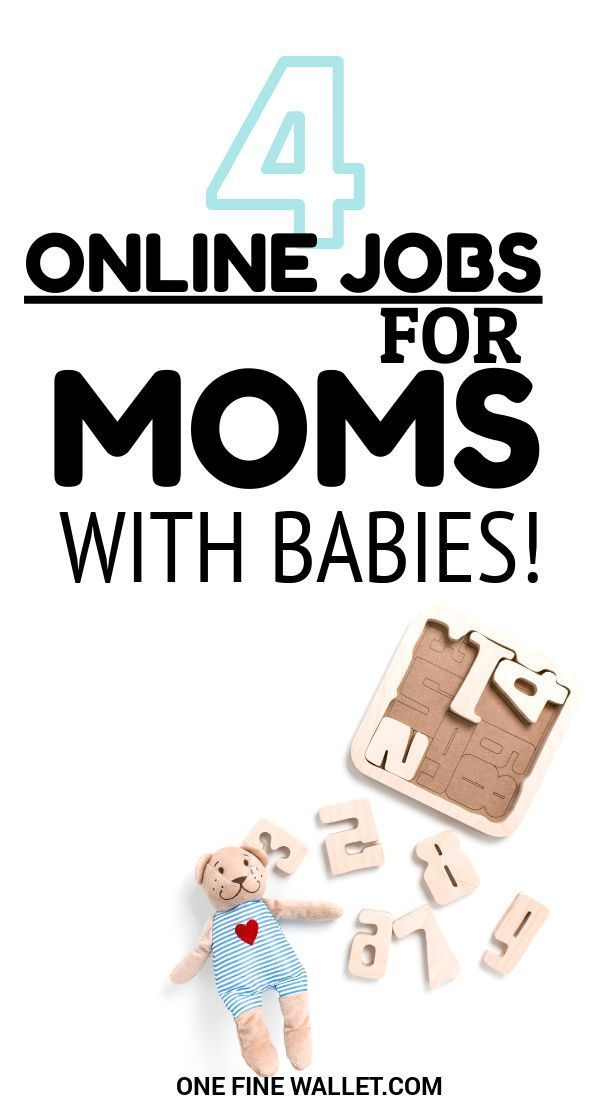 4 Jobs For Moms With Babies Work From Home Online Jobs For Moms Working From Home Earn Money From Home