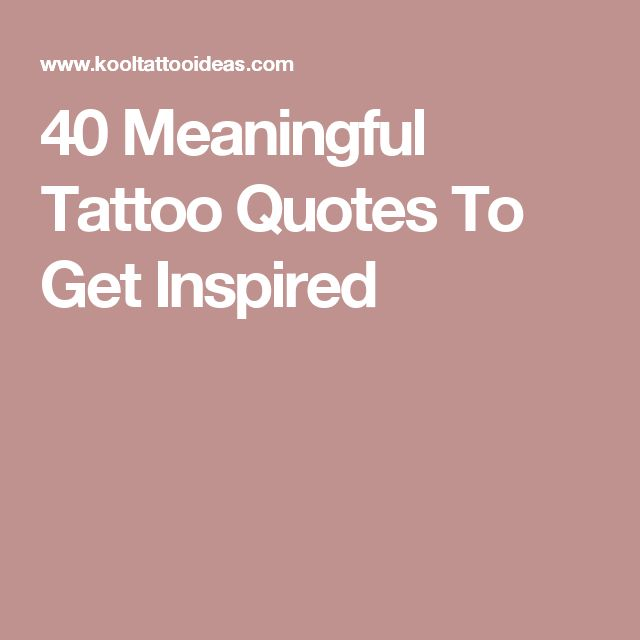 Tattoo Quotes Meaningful: Top 25 Ideas About Meaningful Tattoo Quotes On Pinterest