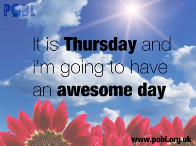 It Is Thursday And Im Going To Have An Awesome Day