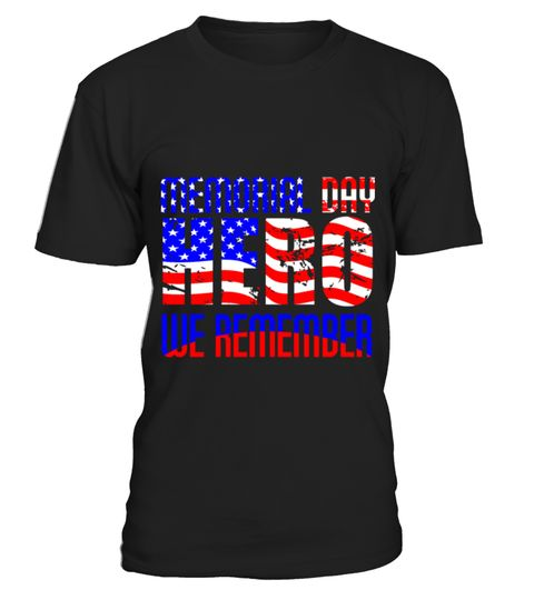 Memorial Day Hero We Remember Tshirt