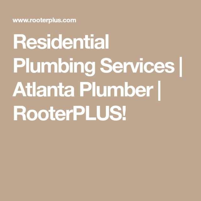 Residential Plumbing Services | Atlanta Plumber | RooterPLUS!
