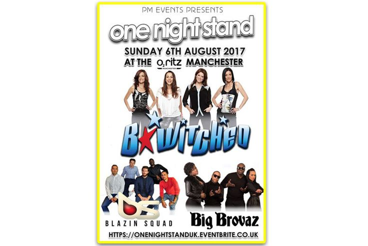 Discount 'One Night Stand' ft B*witched, Big Brovaz & Blazin Squad @ O2 Ritz Manchester for just £19.00 Get a ticket to see 'One Night Stand' at O2 Ritz Manchester.  Starring B*witched, Big Brovaz and Blazin Squad!  Doors open at 7pm; Show starts at 8pm.  On Sunday 6th August.  Thrilling throwback night for 90s kids! BUY NOW for just £19.00