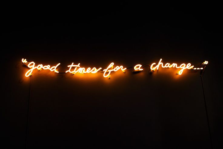 """good times for a change...""    Neon sign from St. Kilda jewelry shop in Brooklyn.    Lyrics from The Smiths song ""Please Please Please Let Me Get What I Want"""