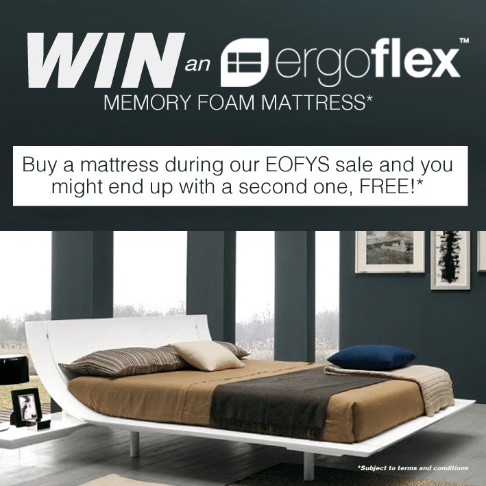 Ergoflex Australia EOFYS Competition. Buy a mattress before July 4th, 2013 and go into a draw to win a second mattress free! Open to Australian customers only.