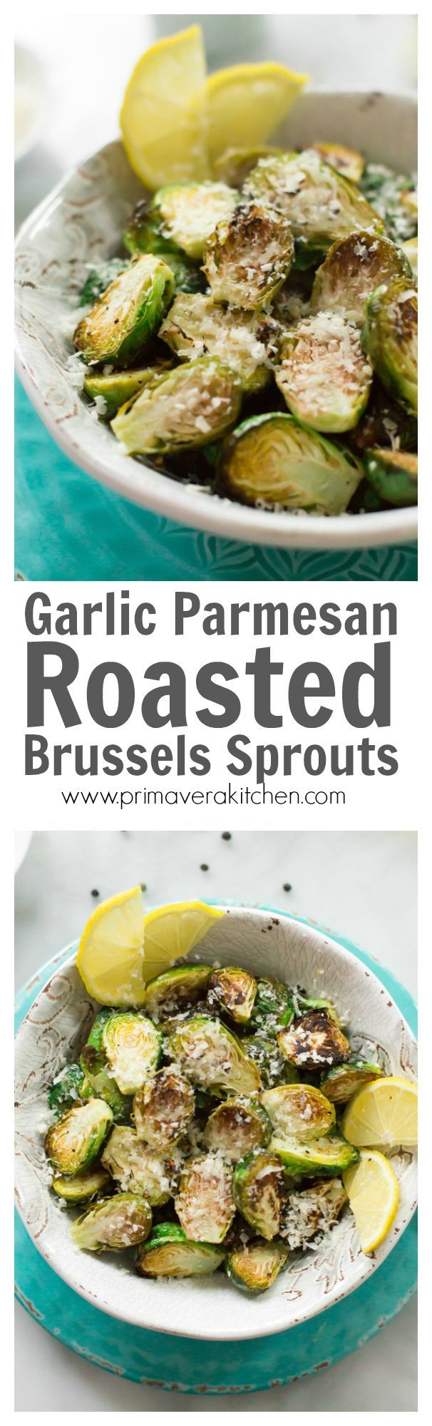 Garlic Parmesan Roasted Brussels Sprouts -This easy to make Garlic Parmesan Roasted Brussels Sprouts is a delicious side dish made with lemon, parmesan, olive oil and lots of garlic.