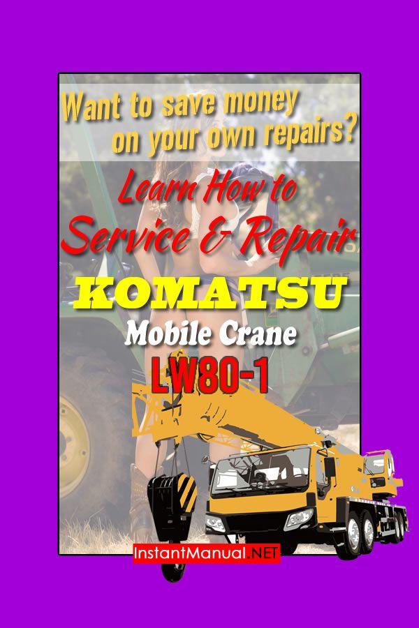 Komatsu Lw80 1 Mobile Crane Service Repair Manual Sn 10001 Up Komatsu Crane Hydraulic Systems
