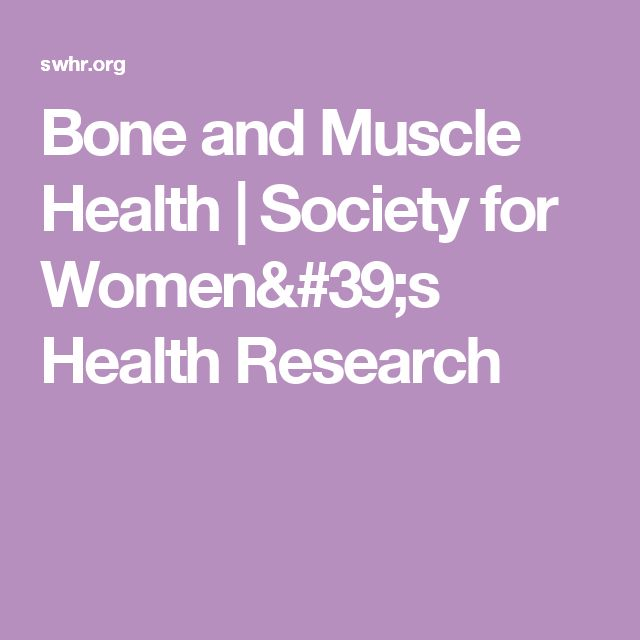 Bone and Muscle Health |  Society for Women's Health Research