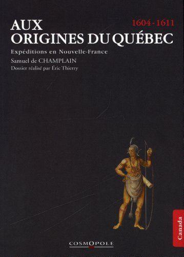 Aux origines du Québec : Expéditions en Nouvelle-France (... https://www.amazon.fr/dp/2846300453/ref=cm_sw_r_pi_dp_x_fAKeybTPKQNJE