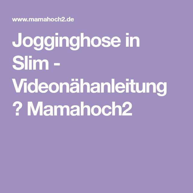 Jogginghose in Slim - Videonähanleitung ⋆ Mamahoch2