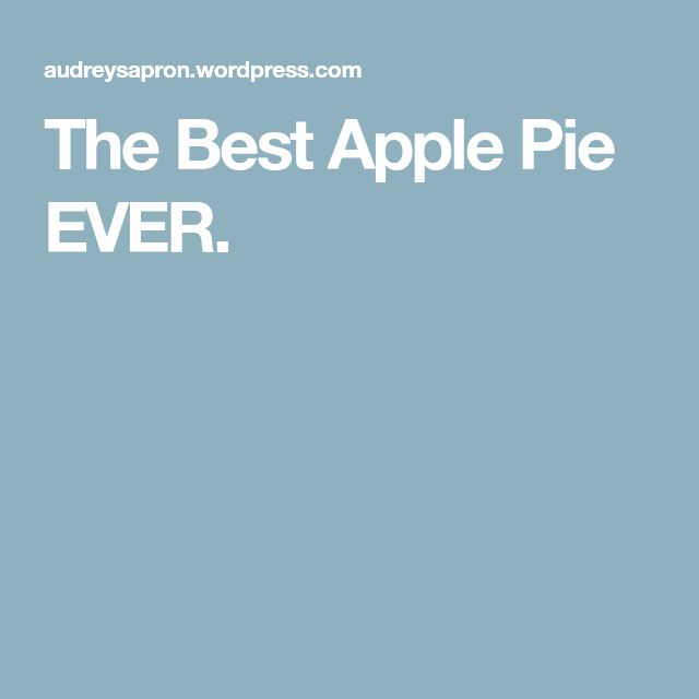 The Best Apple Pie EVER.