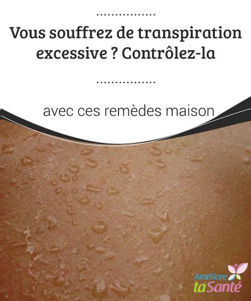 Vous souffrez de #transpiration excessive ? Contrôlez-la avec ces remèdes maison   Nous allons partager avec vous les meilleurs #traitements #naturels pour contrôler la transpiration #excessive et les mauvaises odeurs corporelles.
