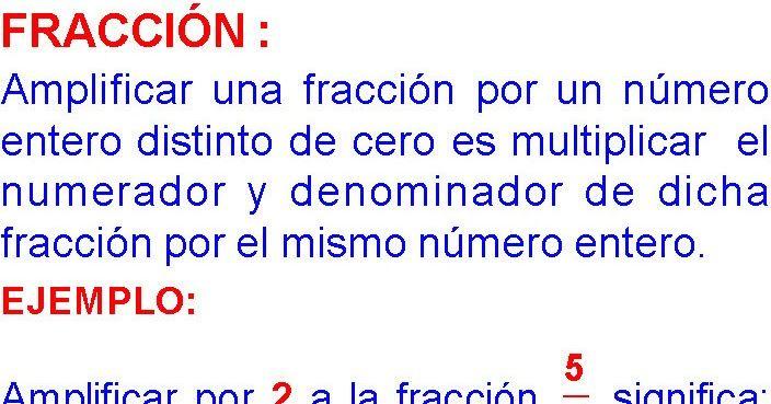 Amplificación De Una Fracción Amplificar Una Fracción Por Un Número Entero Distinto De Cero Es Multiplicar E Fracciones Matematica Ejercicios Numeros Enteros