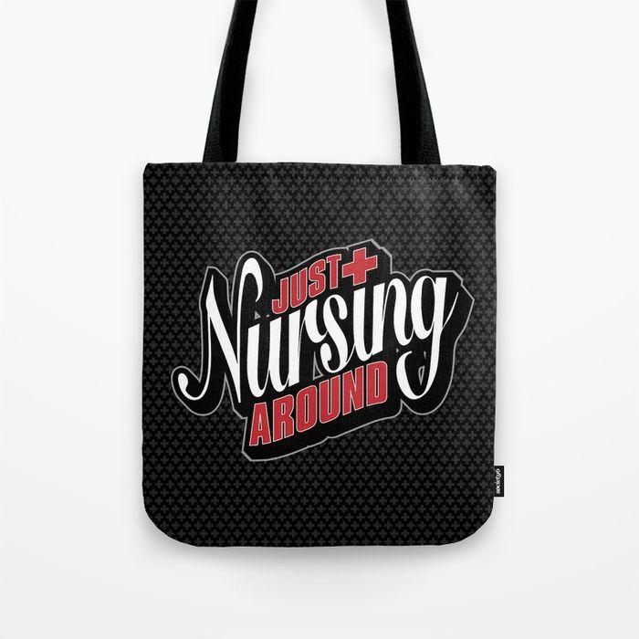 Just Nursing Around Tote Bag