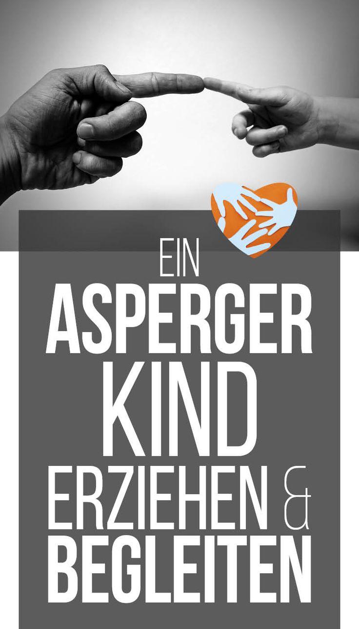 Autistisches Kind: Ein Aspergerkind erziehen und begleiten