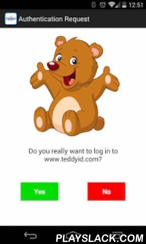 """Teddy ID Password-Free Login  Android App - playslack.com , Use TeddyID to log in to sites without entering a password. If the pictures you see on your phone and on the site match, tap """"Yes"""" and you're logged in.Logging in with Teddy ID is not only easy to use, but also secure because it works by demonstrating ownership of two devices: your computer and your phone.You can log in when your phone is offline too, by entering a 6-digit passcode displayed in the app.Confirm important actions…"""
