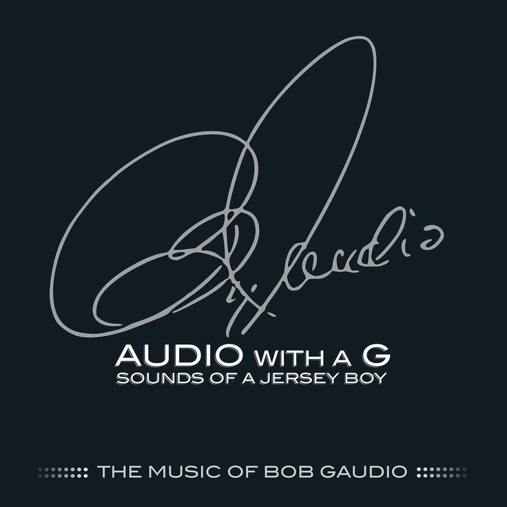 Bob Gaudio - Audio With A G: Sounds of A Jersey Boy, The Music of Bob Gaudio