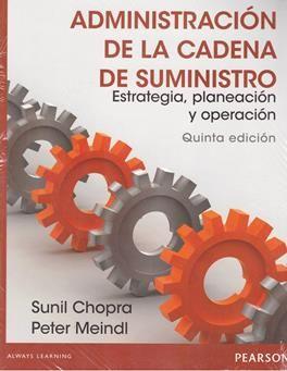 Administración de la cadena de suministro : estrategia, planeación y operación / Sunil Chopra, Peter Meindl