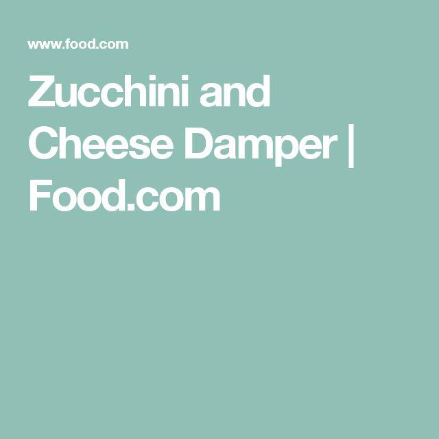 Zucchini and Cheese Damper | Food.com
