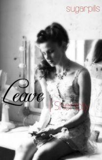 Leave | Sherlolly FanFiction di sugarpills