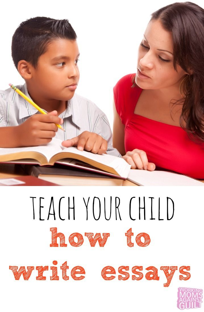 teaching your child write essay Challenges with teaching essay writing as stated at the beginning of this introduction, the main issue with essay writing is that it is not really necessary for every student another issue is that traditional five paragraph essays are certainly a little old school.