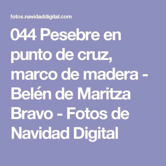 044 Pesebre en punto de cruz, marco de madera - Belén de Maritza Bravo - Fotos de Navidad Digital