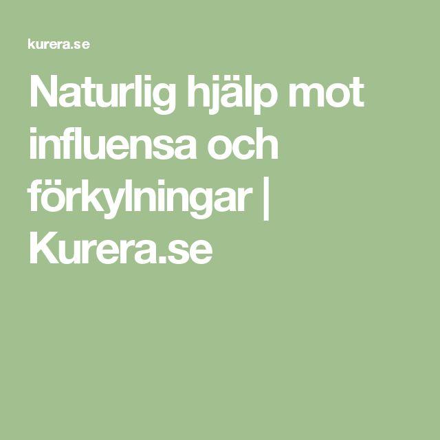 Naturlig hjälp mot influensa och förkylningar | Kurera.se