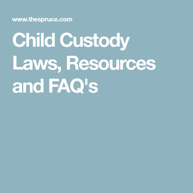 Child Custody Laws, Resources and FAQ's