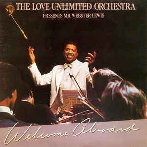 The Love Unlimited Orchestra* Presents Mr. Webster Lewis* - Welcome Aboard at Discogs
