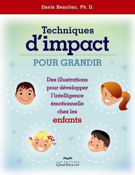 Techniques d'impact pour grandir:des illustrations pour développer l'intelligence émotionnelle chez les enfants