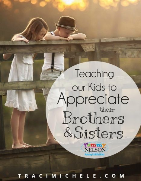 Teaching our Kids to Appreciate Their Brothers and Sisters