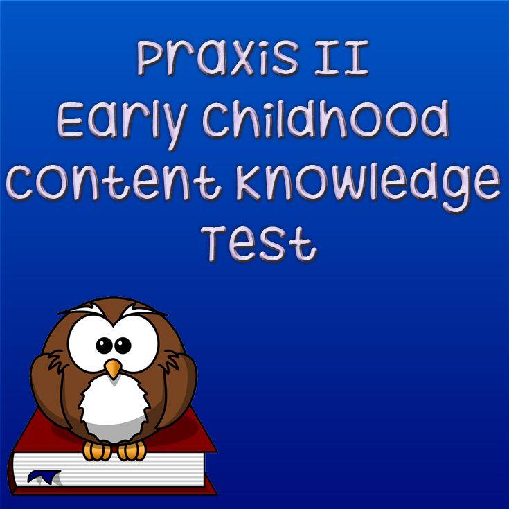 http://www.mometrix.com/academy/praxis-ii-early-childhood-content-knowledge/   Praxis II Early Childhood Content Knowledge Test