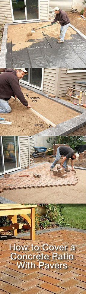 DIY Concrete Patio Cover-Ups • Lots of Ideas & Tutorials! Including this step by step on how to cover a concrete patio with pavers from 'family handyman'.