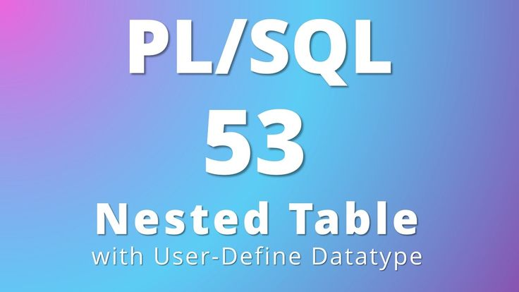 PL/SQL tutorial 53: How to create nested tables using user define datatype