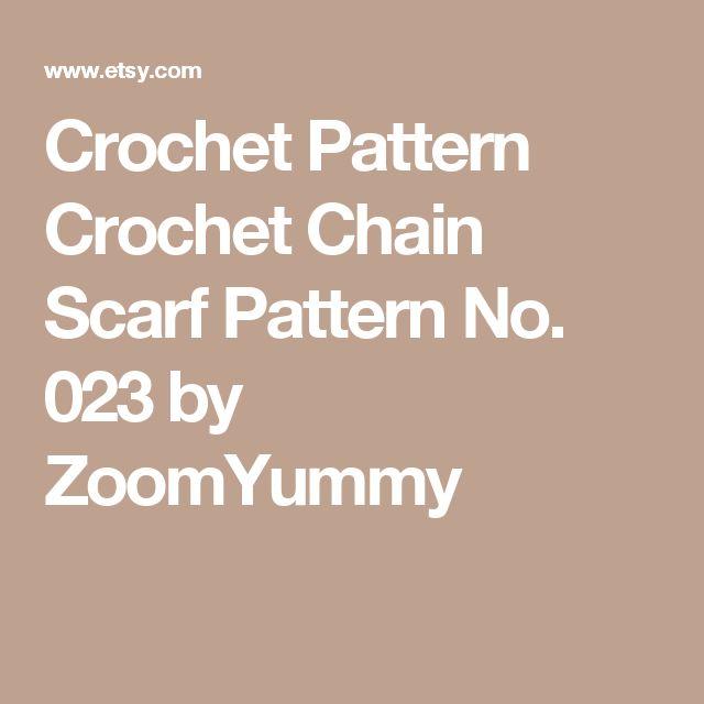 Crochet Pattern Crochet Chain Scarf Pattern No. 023 by ZoomYummy
