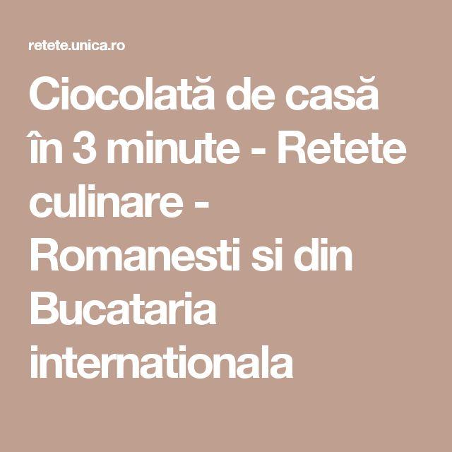 Ciocolată de casă în 3 minute - Retete culinare - Romanesti si din Bucataria internationala