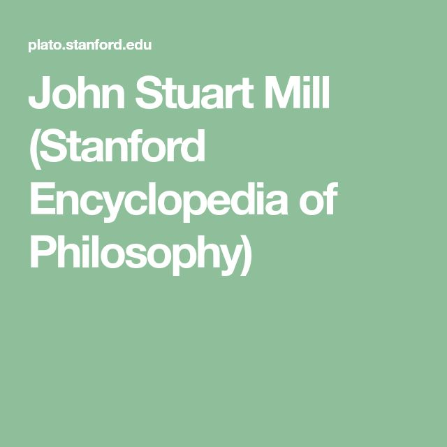 56 best philosophy images on pinterest documentary ap psychology john stuart mill stanford encyclopedia of philosophy fandeluxe Gallery
