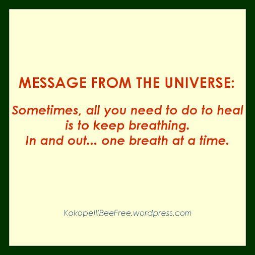 MESSAGE FROM THE UNIVERSE Breathe & Heal | #KokopelliBeeFree #KBFMessagesFromTheUniverse