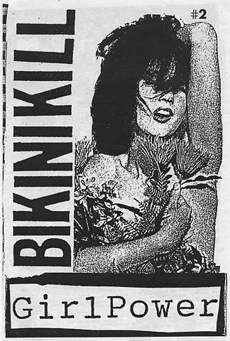 "Bikini Kill was a riot girrrl band in the 90s that may have coined the term ""Girl Power"" before the Spice Girls. During the wave of riot girl bands many women began identifying with feminism, but connected with it initially through the music. Bands like Bikini Kill were so shocking because they did everything the boys did, and they didn't care."