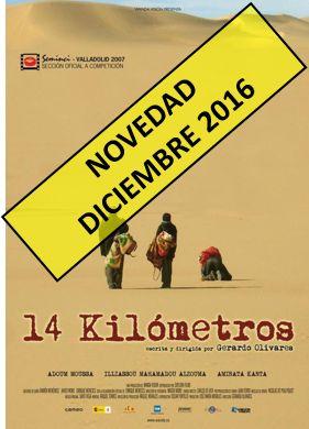 14 kilómetros / escrita y dirigida por Gerardo Olivares